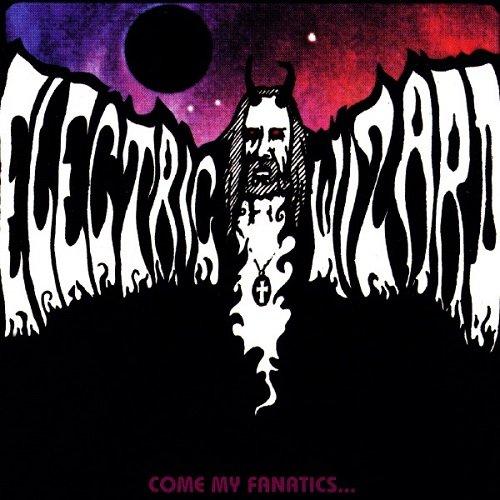 Come My Fanatics.... / Electric Wizard