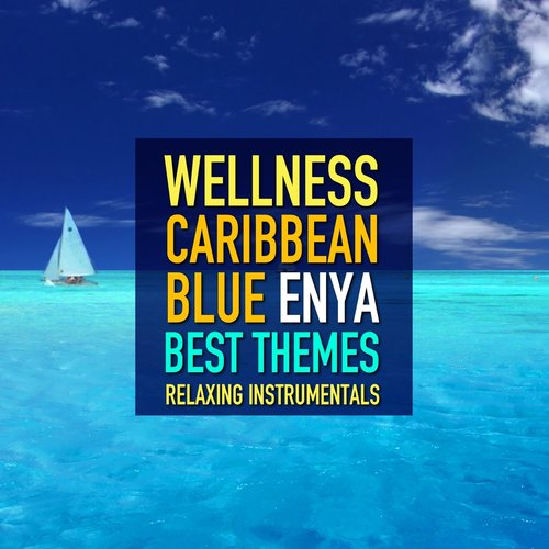 Caribbean Blue (Enya Best Themes - Relaxing Instrumentals)