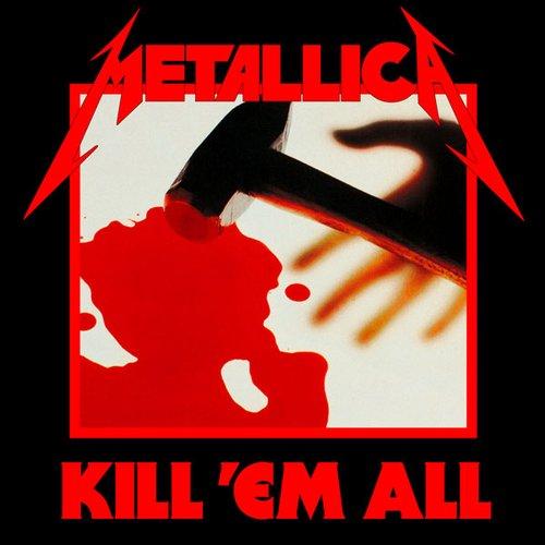 Kill 'em All (Remastered)