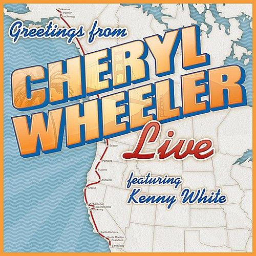Greetings: Cheryl Wheeler Live (feat. Kenny White)