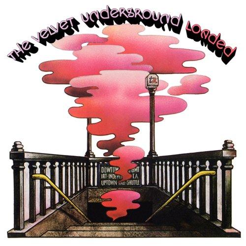 Loaded — The Velvet Underground | Last.fm
