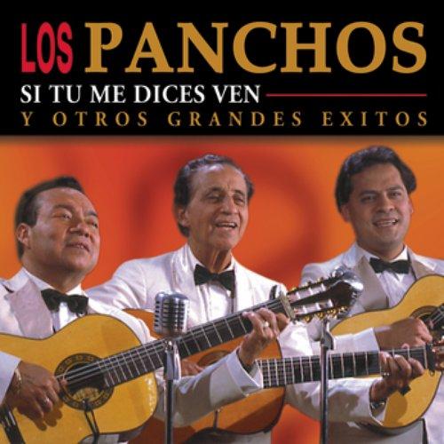 Si Tú Me Dices Ven Y Otros Grandes éxitos Trio Los Panchos Last Fm