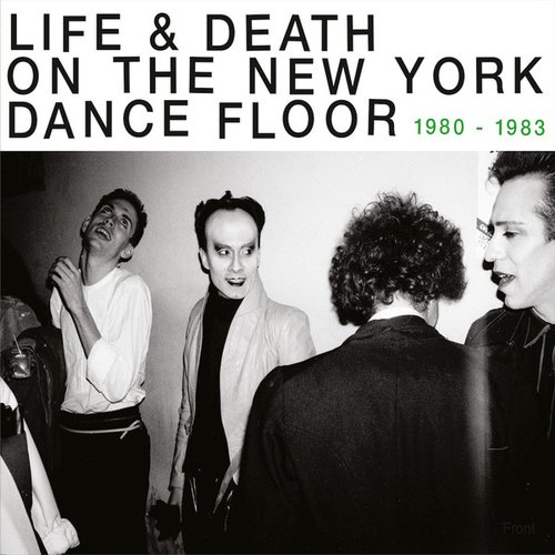 Life & Death On A New York Dance Floor (1980 - 1983)