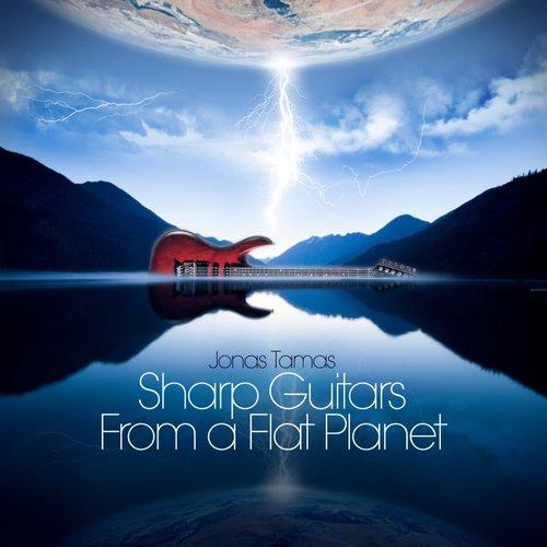 Sharp Guitars From a Flat Planet