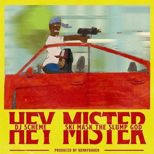 Hey Mister (feat. Ski Mask The Slump God)