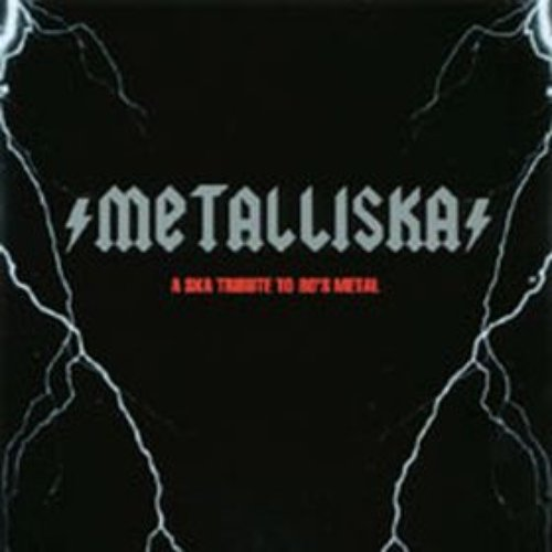 Metalliska: A Ska Tribute to 80's Metal
