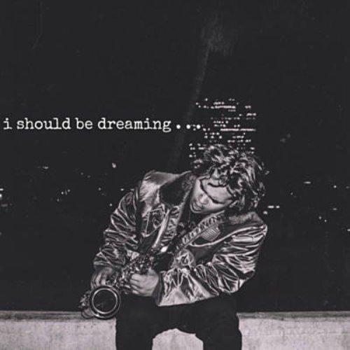I Should Be Dreaming (feat. Josh Jaramillo)