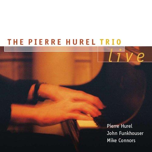The Pierre Hurel Trio Live