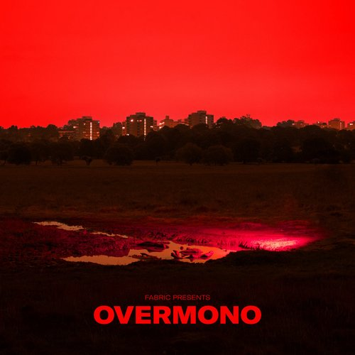 fabric presents Overmono (Mixed)