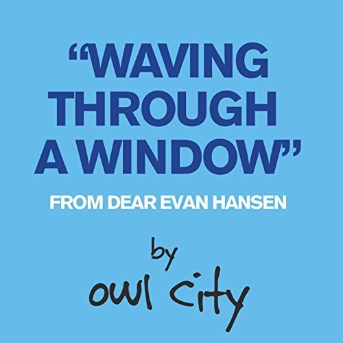 Waving Through A Window (From Dear Evan Hansen)