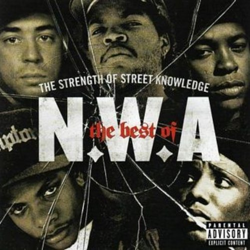 The Best Of N.W.A: The Strength Of Street Knowledge