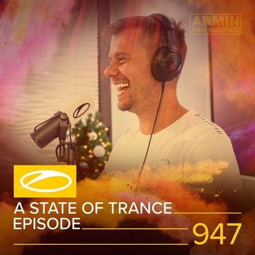 ASOT 947 - A State Of Trance Episode 947