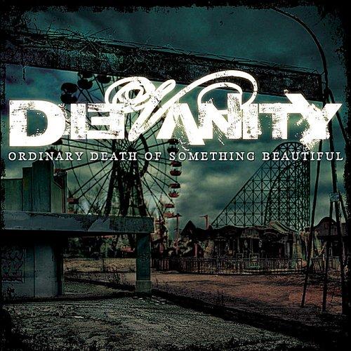 Ordinary Death of Something Beautiful