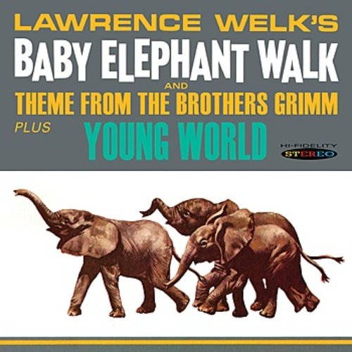 Baby Elephant Walk and Theme From The Brothers Grimm / Young World