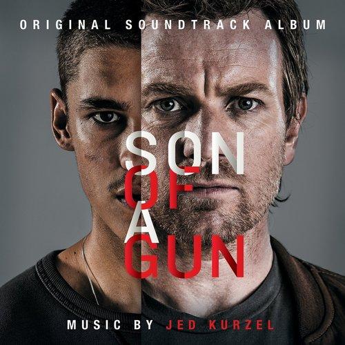 Son of a Gun (Original Motion Picture Soundtrack)