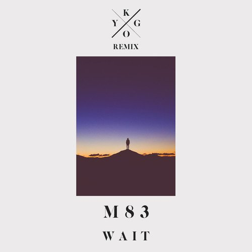 Wait (Kygo Remix)