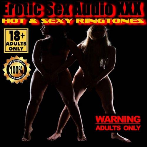 Hot and Sexy Ringtones — Erotic Sex Audio XXX | Last fm