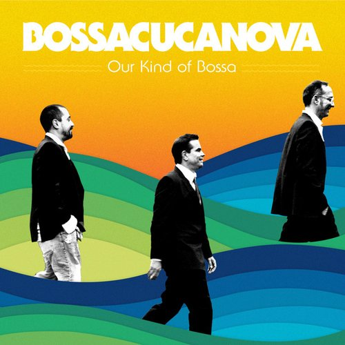 Our Kind of Bossa