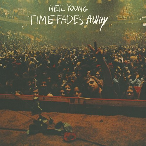 Time Fades Away Neil Young Last Fm