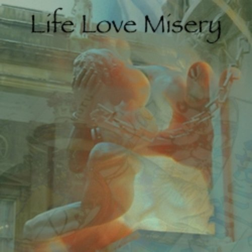 Life Love Misery