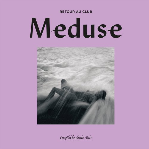 Retour Au Club Meduse Compiled by Charles Bals