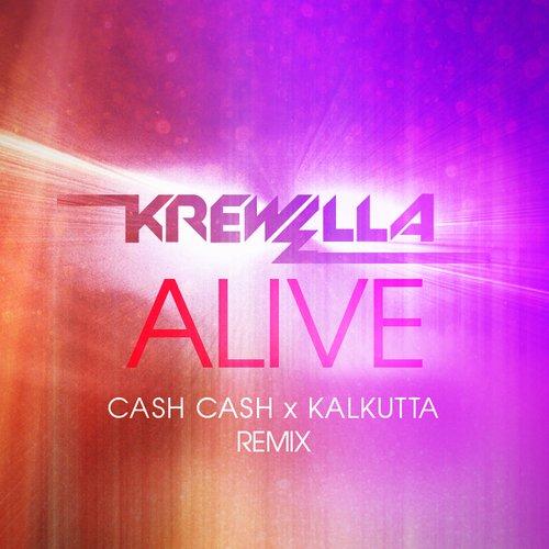 Alive (Cash Cash x DJ Kalkutta Remix)