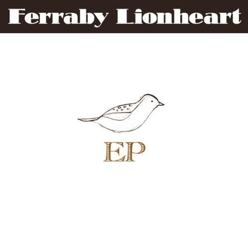 Ferraby Lionheart - EP