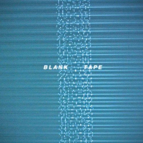 Blank Tape
