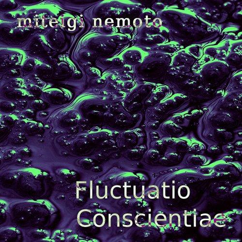 Fluctuatio Conscientiae