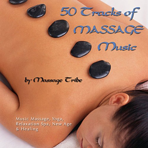 50 Tracks of Massage Music (For Massage, Yoga, Relaxation, Spa, New Age & Healing)