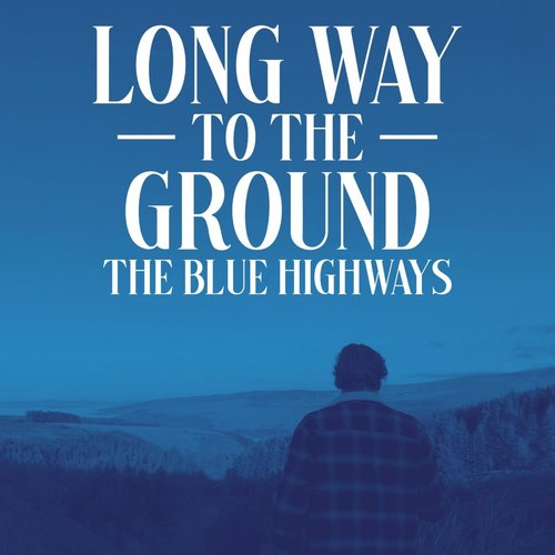 Long Way to the Ground