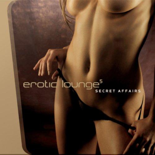 Erotic Lounge 5 - Secret Affairs
