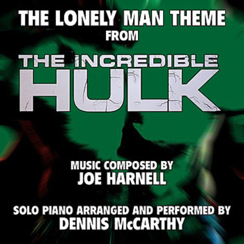 """""""The Lonely Man Theme"""" from the Television Series """"The Incredible Hulk"""" for Solo Piano (Joe Harnell) Single"""