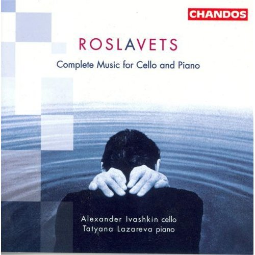 Roslavets: Music for Cello and Piano (Complete)