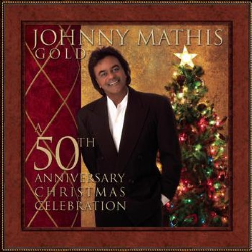 Johnny Mathis Gold: A 50th Anniversary Christmas Celebration