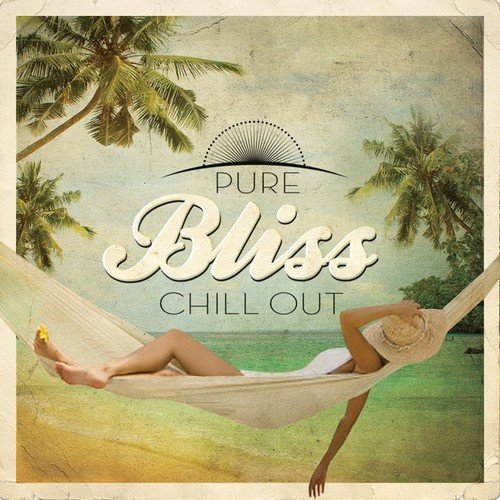Pure Bliss Chill Out