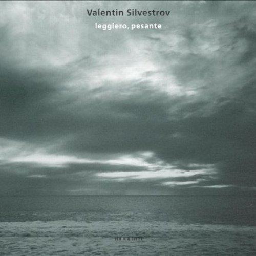 Silvestrov: Leggiero, Pesante