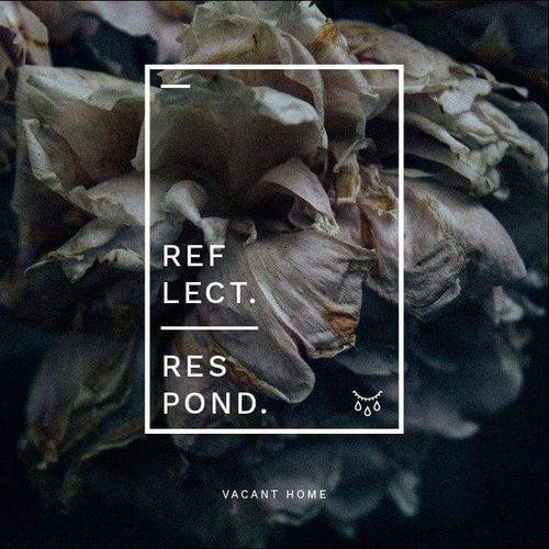 Reflect, Respond