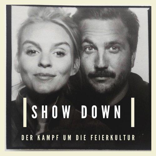 SHOW DOWN - Der Kampf Um Die Feierkultur