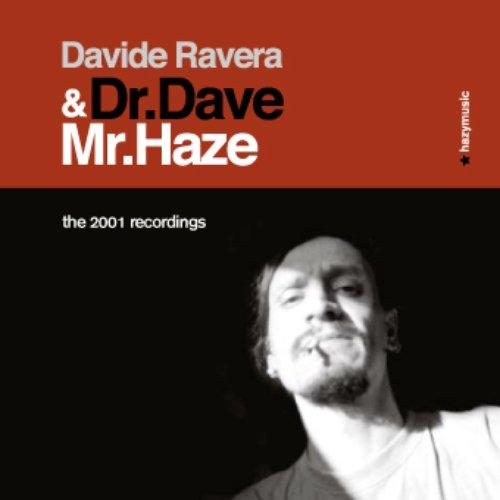 Dr. Dave & Mr. Haze