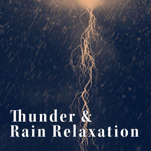 Thunder & Rain Relaxation
