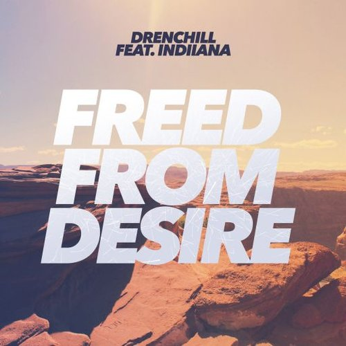 Freed From Desire (feat. Indiiana) - Single