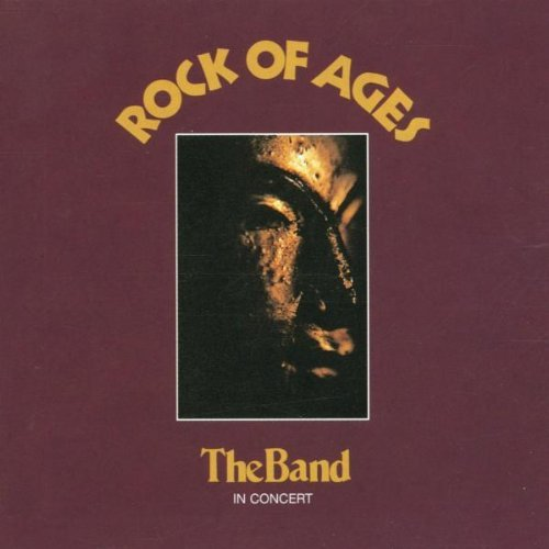 Rock Of Ages: The Band In Concert