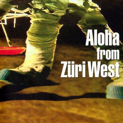 Aloha From Züri West