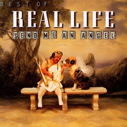 Best of Real Life - Send Me an Angel