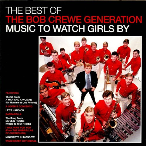 The Best Of The Bob Crewe Generation: Music To Watch Girls By