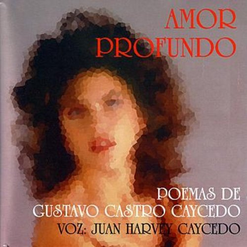 Amor Profundo Poemas De Gustavo Castro Caycedo Juan
