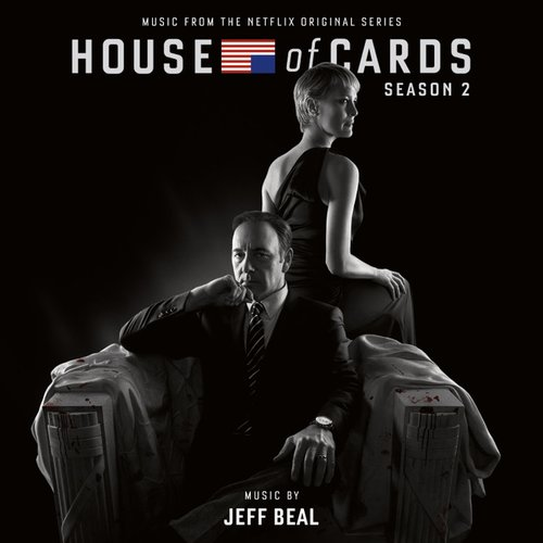 House Of Cards: Season 2 (Music From The Netflix Original Series)
