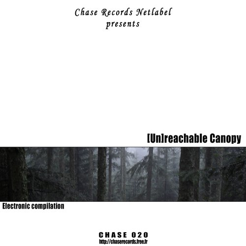 [chase 020] - (Un)reachable Canopy - CD1