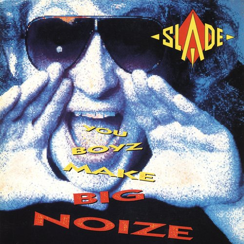 You Boyz Make Big Noize (Expanded)